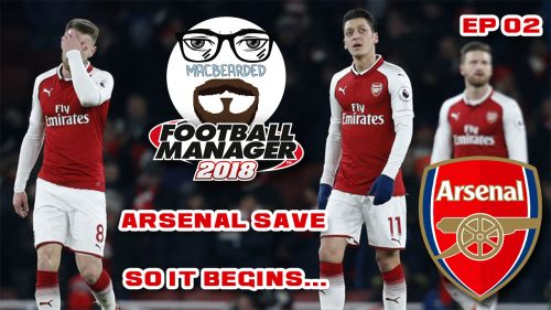 Arsenal FC in Football Manager 2018 | Arsenal series FM18 episode 2