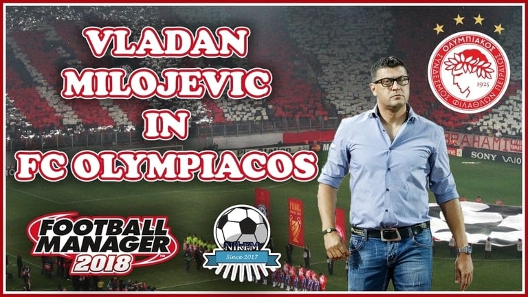 vladan milojevic in olympiacos football manager 2018 experiment