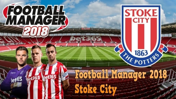 Stoke City Football Manager 2018 Series - stoke city fm18