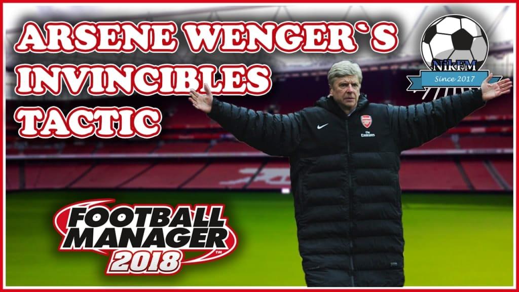 arsene wengers invincibles tactic fm18 by NikFM