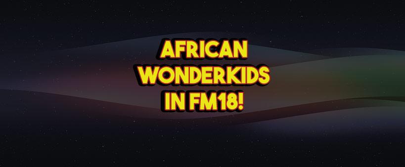 african wonderkids in fm18