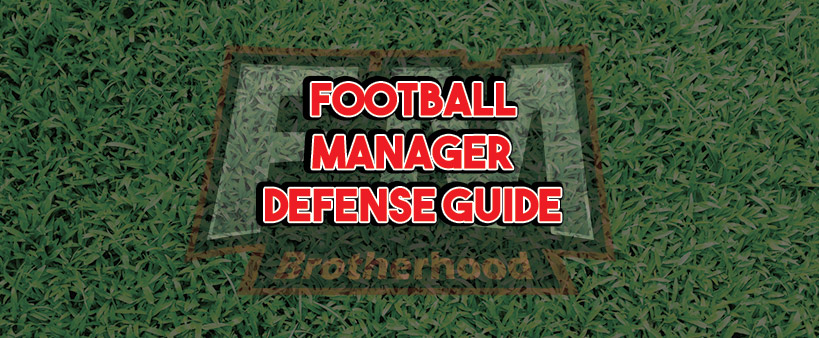 football manager defense guide - fm18