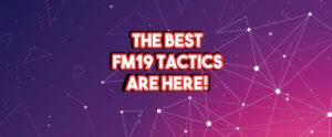 best fm19 tactics