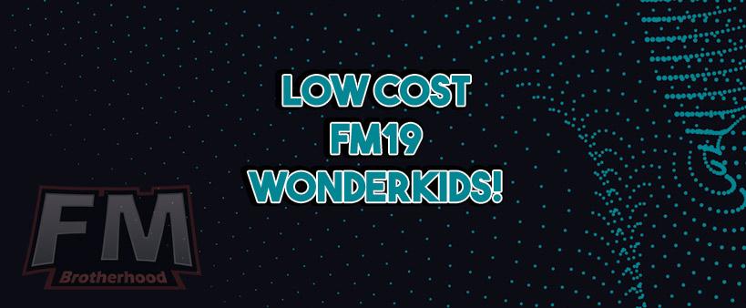 Cheap Wonderkids Football Manager 2019 – FM19 - FMBrotherhood