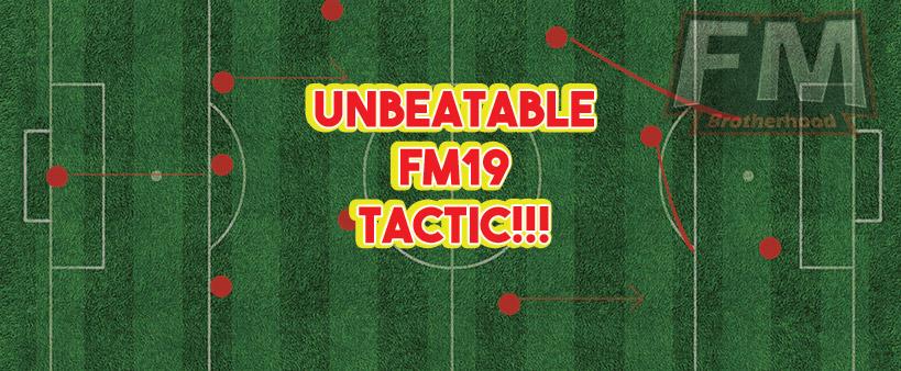 unbeatable fm19 tactic - unbeatable tactic fm19