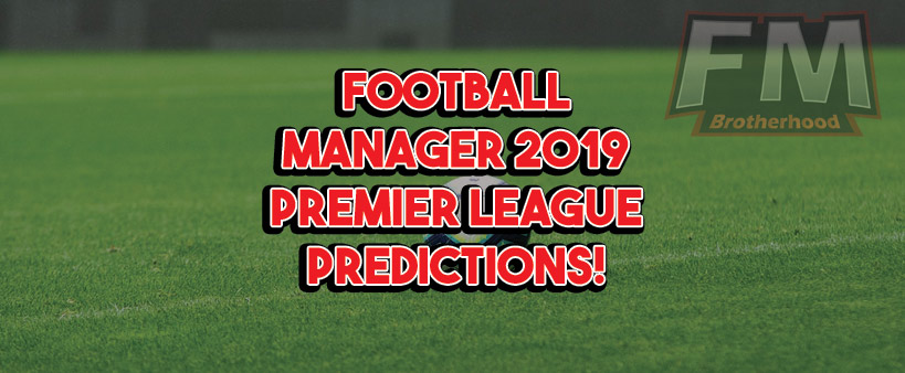 fm19 premier league predictions