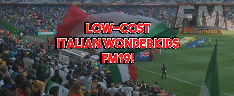 italian fm19 wonderkids under 1 million pounds