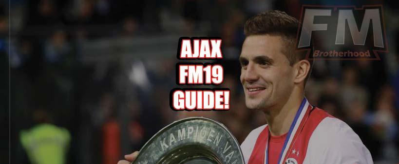 ajax fm19 team guide - ajax amsterdam football manager 2019 team guide