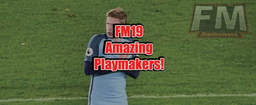 fm19 playmakers - best fm19 playmakers