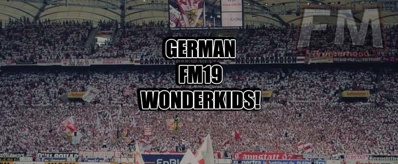 german fm19 wonderkids