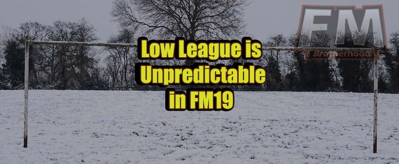 FM low league tips & weird things that happen in low leagues - FM19