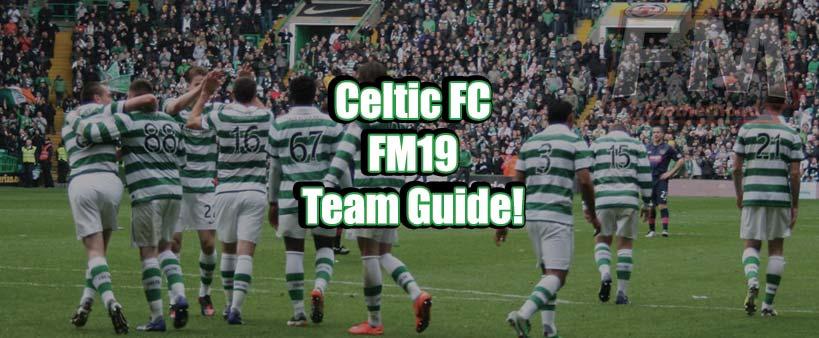 celtic fm19 team guide
