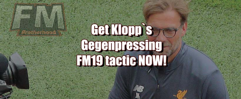 jurgen klopp`s gegenpressing football manager 2019 tactic