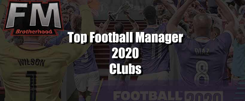 top football manager 2020 clubs to manager