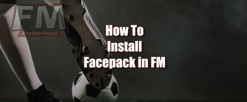 how to install facepack in football manager 2020