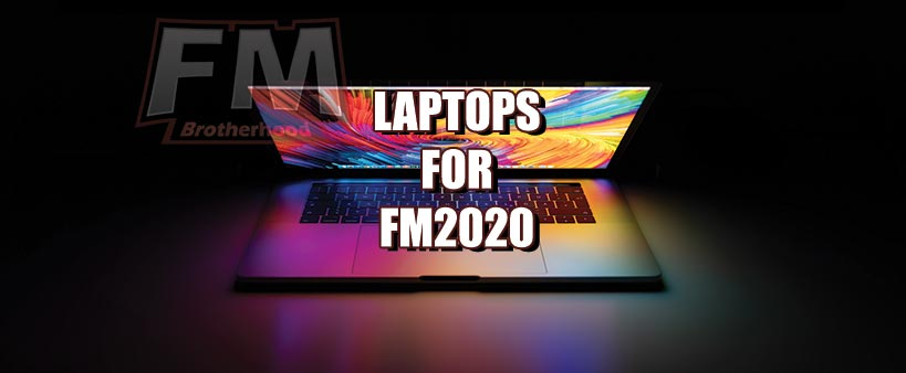 the best laptops for fm20