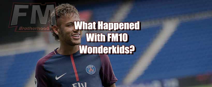 where are fm10 wonderkids now