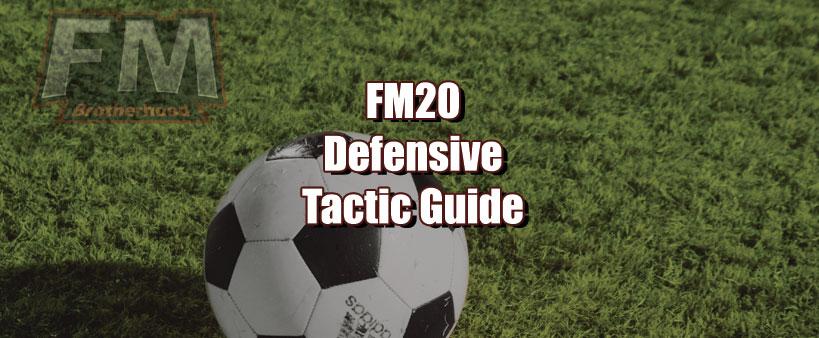 fm20 defensive tactic guide