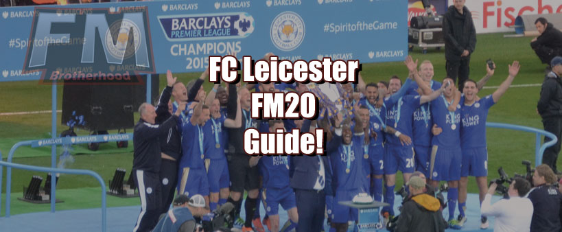 leicester fm20 team guide