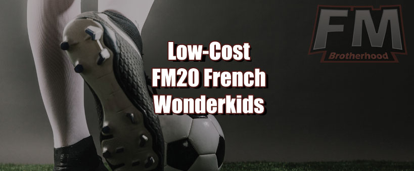 cheap fm20 wonderkids french list