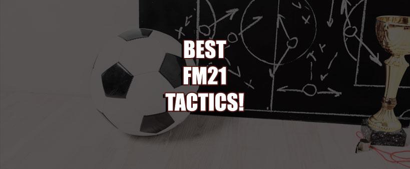best fm21 tactics