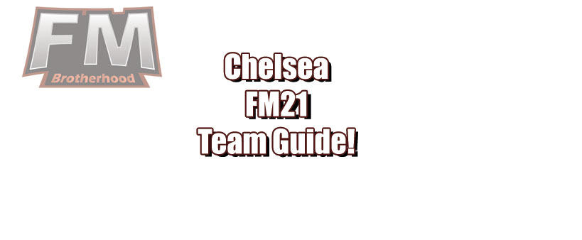 Chelsea FM21 team guide